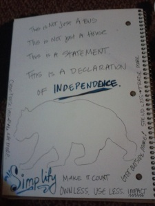The first page of our Bus Journal for Glorya Marie This is Not Just a Bus, This is not just a house, THIS is a Statement. THIS IS A DECLARATION OF INDEPENDENCE.